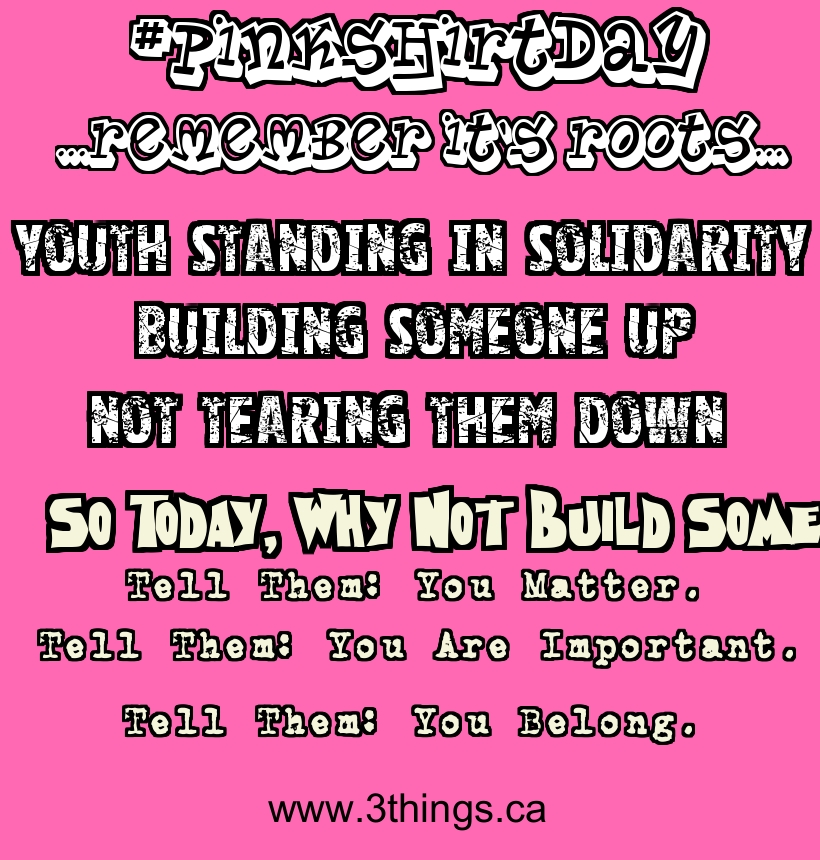 Pink Shirt Day: We Want To Build You Up – Three Things Consulting